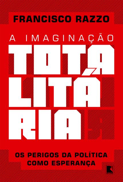 A_Imaginação_Totalitária_Razzo_Fausto