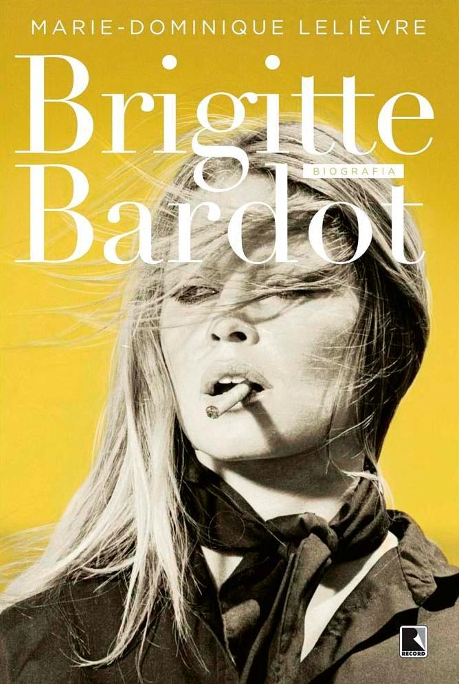 Livro-Brigitte-Bardot-Marie-Dominique-Lelievre